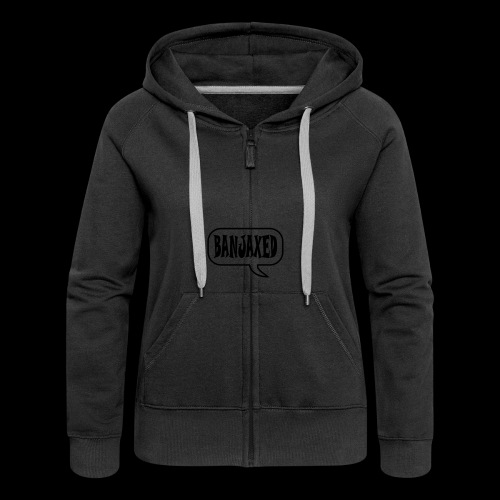 Banjaxed - Women's Premium Hooded Jacket