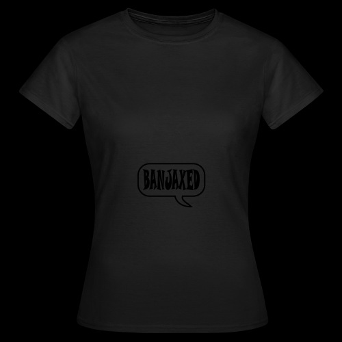 Banjaxed - Women's T-Shirt