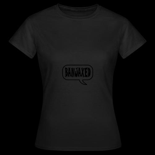 Banjaxed - Women's T-Shirt