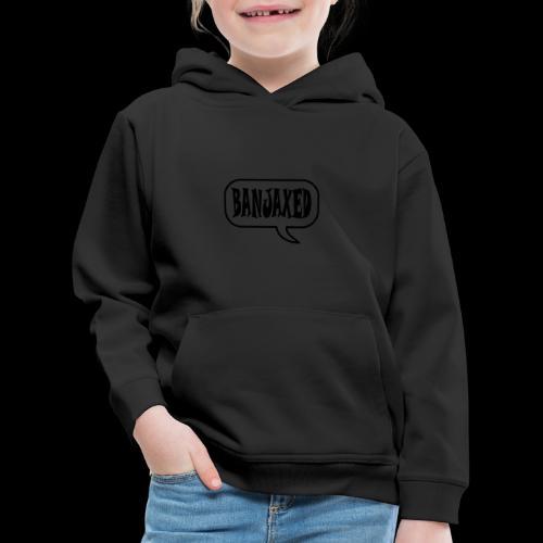 Banjaxed - Kids' Premium Hoodie
