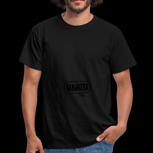 Banjaxed - Men's T-Shirt