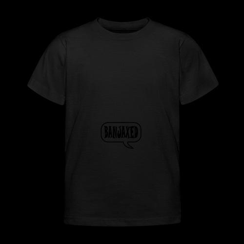Banjaxed - Kids' T-Shirt