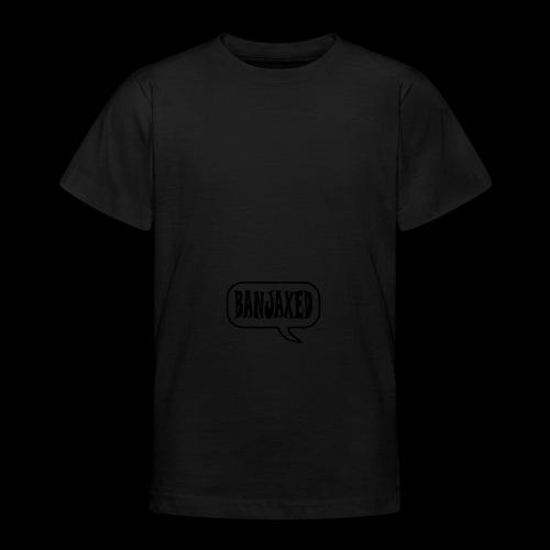 Banjaxed - Teenage T-Shirt