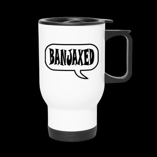 Banjaxed - Travel Mug