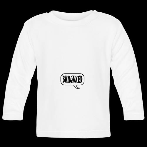 Banjaxed - Baby Long Sleeve T-Shirt