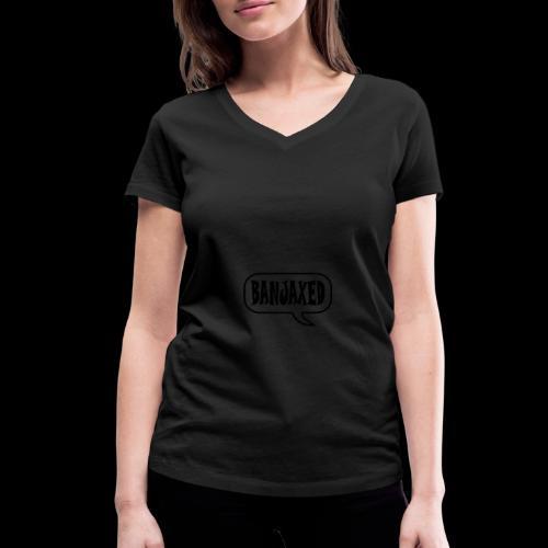 Banjaxed - Women's Organic V-Neck T-Shirt by Stanley & Stella