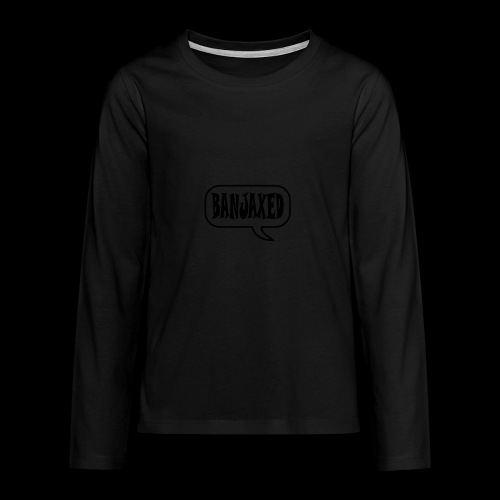 Banjaxed - Teenagers' Premium Longsleeve Shirt