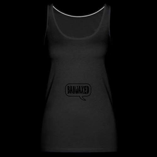 Banjaxed - Women's Premium Tank Top