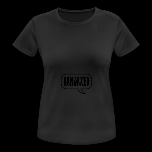 Banjaxed - Women's Breathable T-Shirt