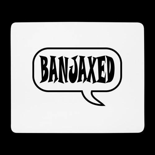 Banjaxed - Mouse Pad (horizontal)