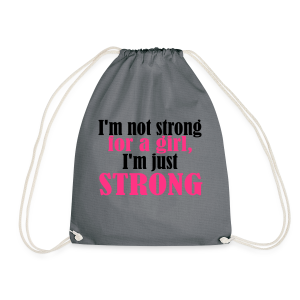 Not Strong for a Girl just Strong - Turnbeutel