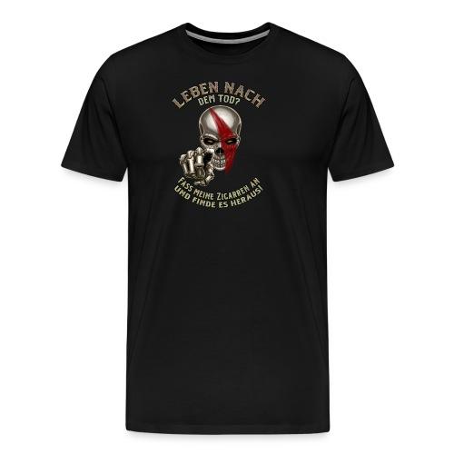 Skull nach dem Tod Fass meine Zigarren an RAHMENLOS Geschenk - Männer Premium T-Shirt