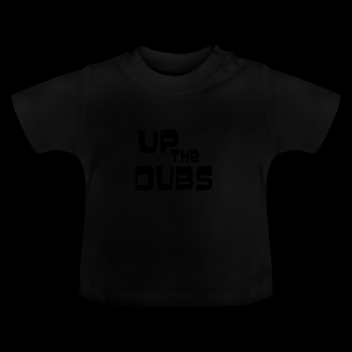 Up the Dubs - Baby T-Shirt