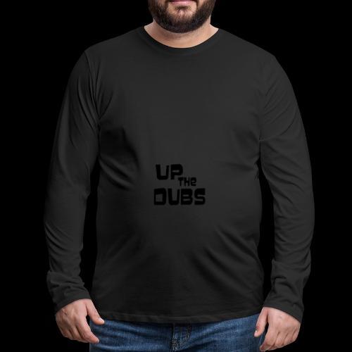 Up the Dubs - Men's Premium Longsleeve Shirt