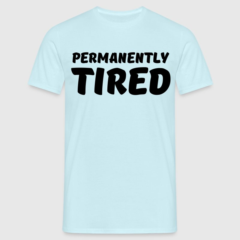 Permanently tired Camisetas - Camiseta hombre