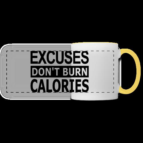 Excuses dont Burn Calories - Panoramatasse