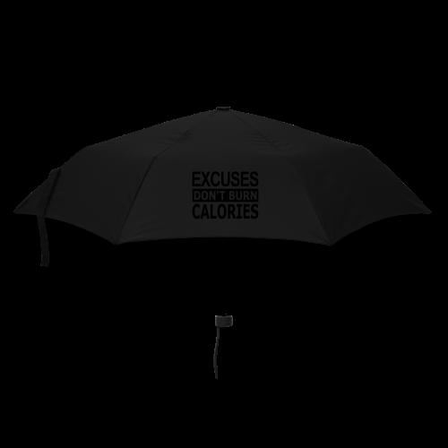 Excuses dont Burn Calories - Regenschirm (klein)