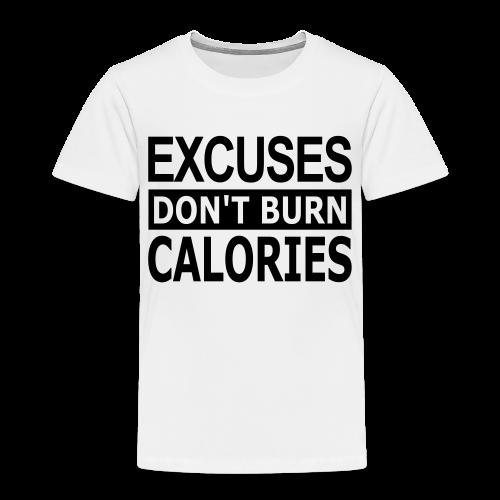 Excuses dont Burn Calories - Kinder Premium T-Shirt
