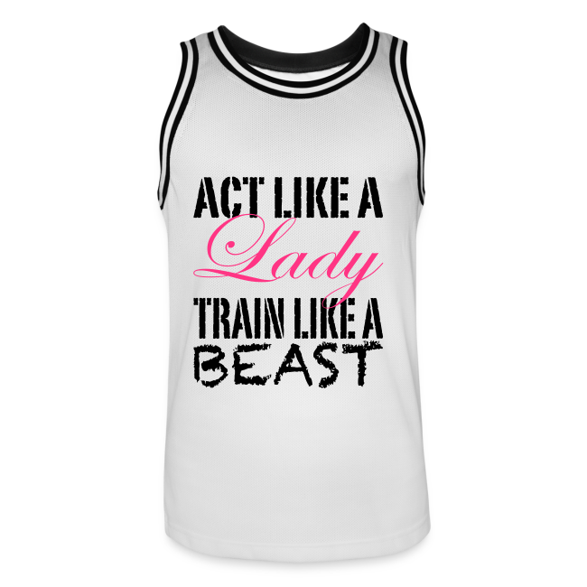 Act like a Lady train like a Beast