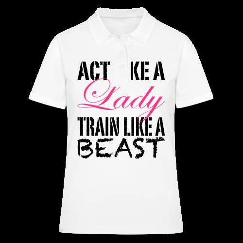 Act like a Lady train like a Beast - Frauen Polo Shirt
