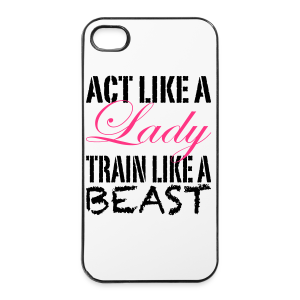 Act like a Lady train like a Beast - iPhone 4/4s Hard Case