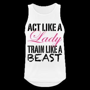 Act like a Lady train like a Beast - Männer Tank Top atmungsaktiv