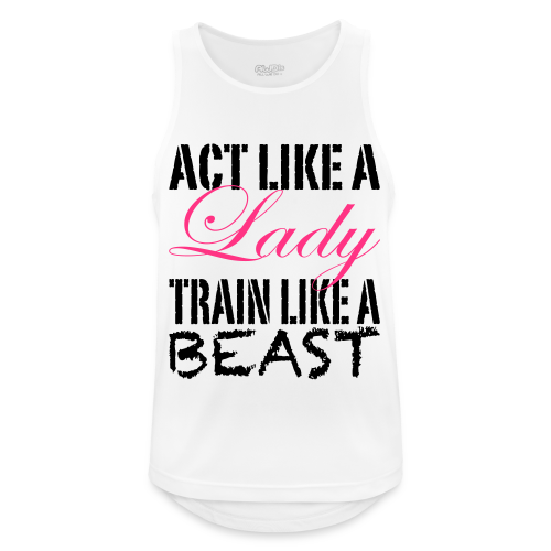 Act like a Lady train like a Beast - Männer Tank Top atmungsaktiv