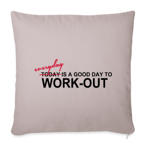 everyday is a good day to workout - Sofakissenbezug 44 x 44 cm