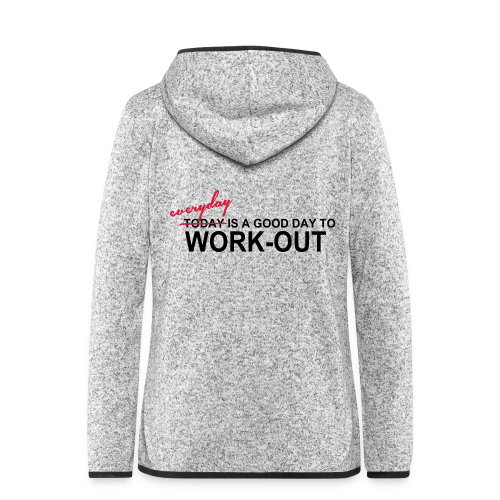 everyday is a good day to workout - Frauen Kapuzen-Fleecejacke