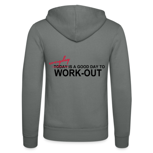 everyday is a good day to workout - Unisex Kapuzenjacke von Bella + Canvas
