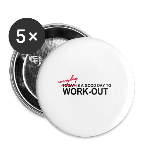 everyday is a good day to workout - Buttons mittel 32 mm