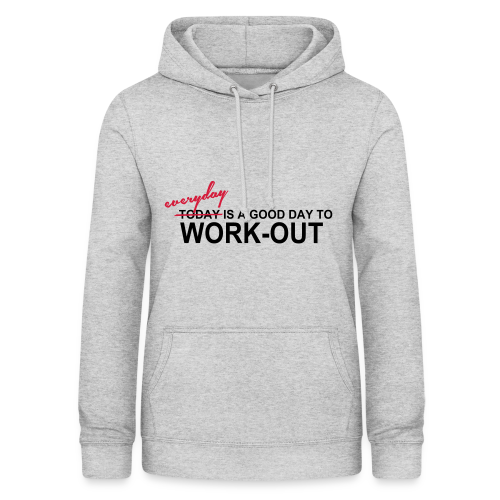everyday is a good day to workout - Frauen Hoodie