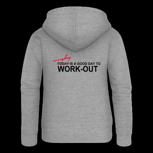 everyday is a good day to workout - Frauen Premium Kapuzenjacke