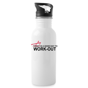 everyday is a good day to workout - Trinkflasche