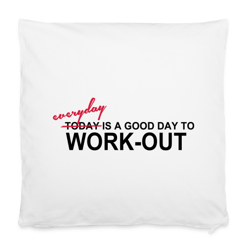 everyday is a good day to workout - Kissenbezug 40 x 40 cm