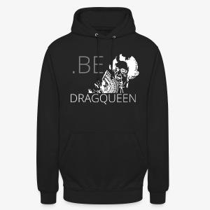 Be a DragQueen - Sweat-shirt à capuche unisexe