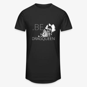 Be a DragQueen - T-shirt long Homme
