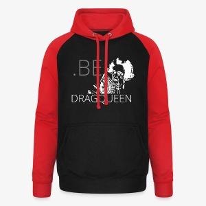 Be a DragQueen - Sweat-shirt baseball unisexe