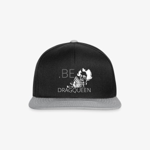 Be a DragQueen - Casquette snapback