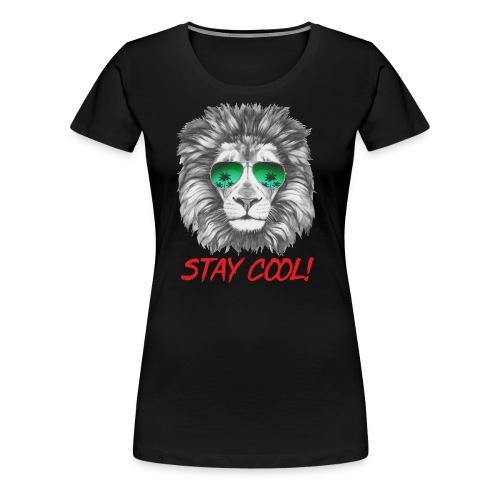 Animal Design Lion Stay Cool - RAHMENLOS Geschenk zum Geburtstag - Frauen Premium T-Shirt