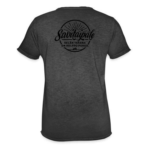 Savitaipale - Selän takana on helppo puhua. - Miesten vintage t-paita
