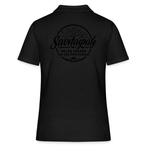 Savitaipale - Selän takana on helppo puhua. - Women's Polo Shirt