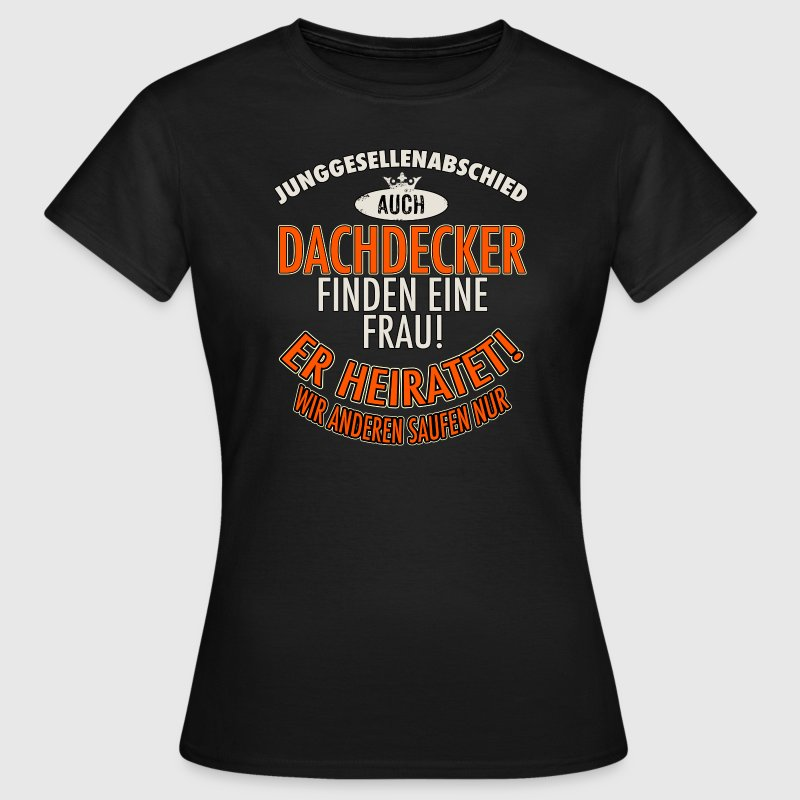JGA Team - Dachdecker - Version Auch - roter Bogen - RAHMENLOS Berufe Geschenk T-Shirts - Frauen T-Shirt