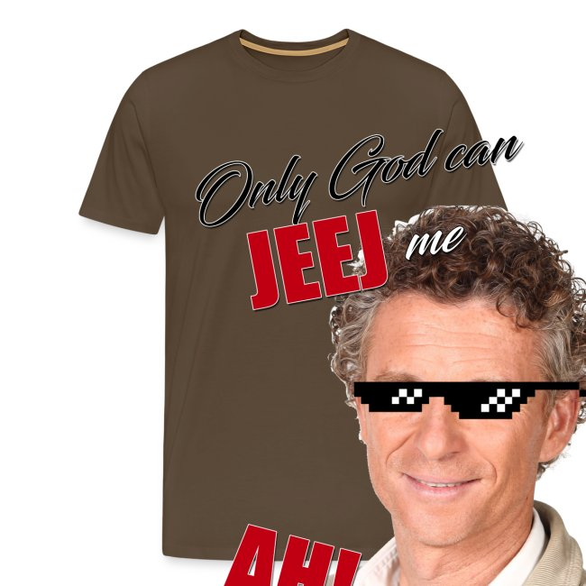 T-shirt Only god can jeej me