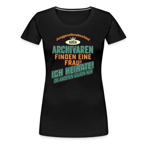 JGA BRAEUTIGAM - Archivar - petrol strong orange - RAHMENLOS Berufe Geschenk - Frauen Premium T-Shirt