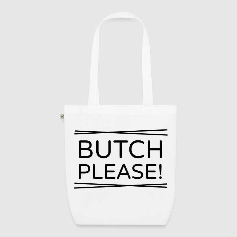 Butch Please! Bags & Backpacks - EarthPositive Tote Bag