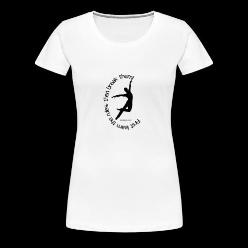 First learn the rules... - Frauen Premium T-Shirt