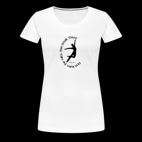 First learn the rules... - Frauen Premium T-Shirt