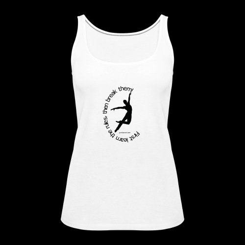 First learn the rules... - Frauen Premium Tank Top