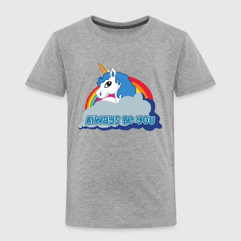 Always be you (Unicorn) T-Shirts - Kinder Premium T-Shirt